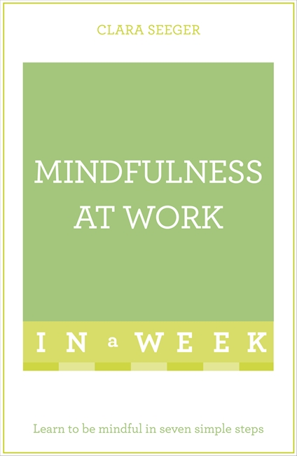 Mindfulness at Work, Dr Clara Seeger
