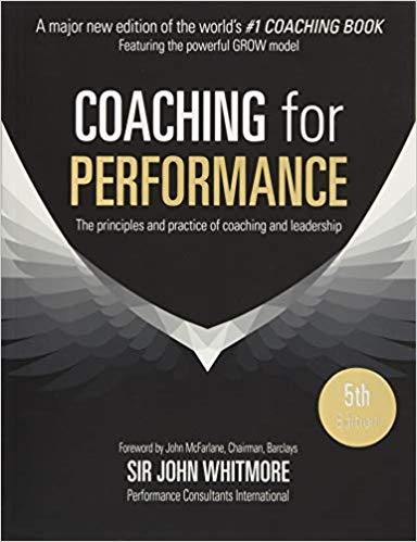 Sir John Whitmore | Coaching for Performance | featuring the GROW model
